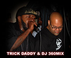 DJ 360MIX and Trick Daddy