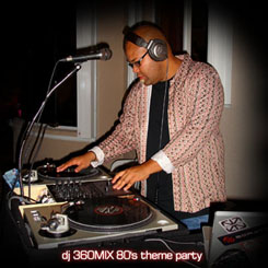 DJ 360MIX spinning at a 80s theme Party 2007